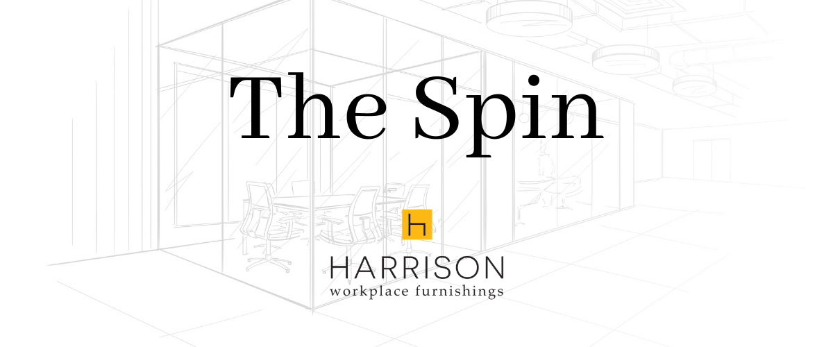 The Spin - Newsletter by Harrison Workplace Furnishings
